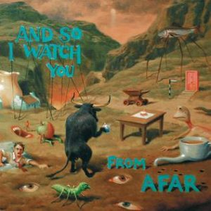 And So I Watch You From Afar- ASIWYFA